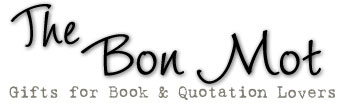 The Bon Mot: Quotation Gifts